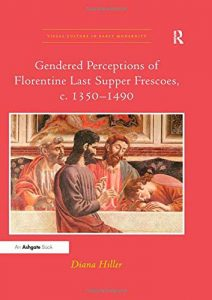 Gendered Perceptions of Florentine Last Supper Frescoes, c. 1350–1490
