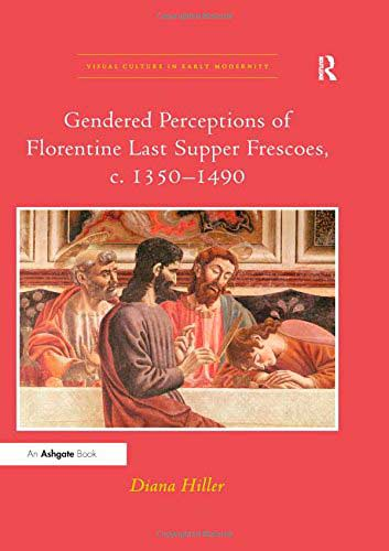 Gendered Perceptions of Florentine Last Supper Frescoes, c. 1350–1490