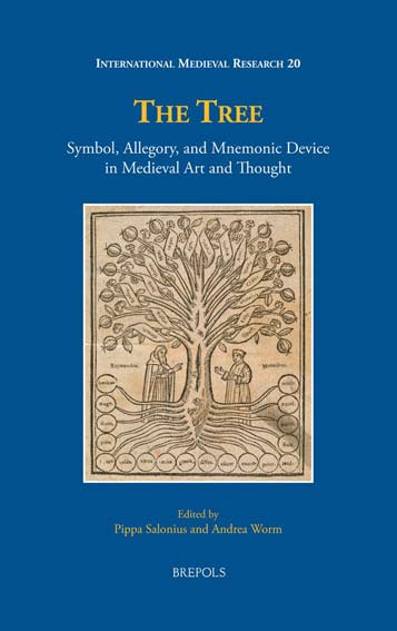 The Tree: Symbol, Allegory, and Mnemonic Device in Medieval Art and Thought