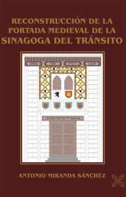 Reconstrucción de la portada medieval de la sinagoga del Tránsito