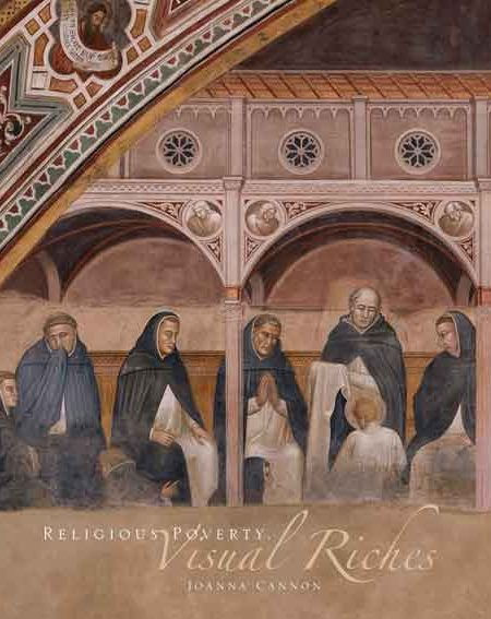 Religious Poverty, Visual Riches. Art in the Dominican Churches of Central Italy in the Thirteenth and Fourteenth Centuries