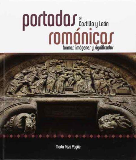 Portadas románicas de Castilla y León. Formas, imágenes y significados