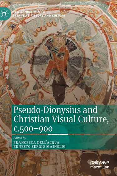 Pseudo-Dionysius and Christian Visual Culture, c. 500-900
