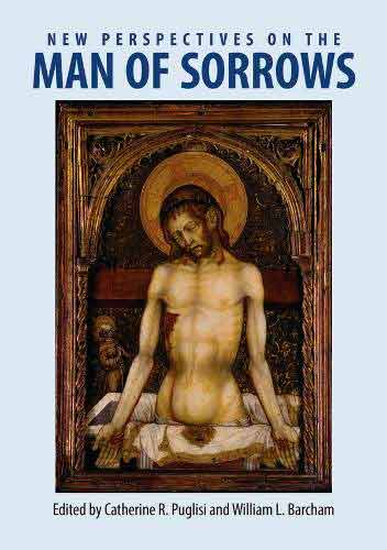 New Perspectives on the Man of Sorrows