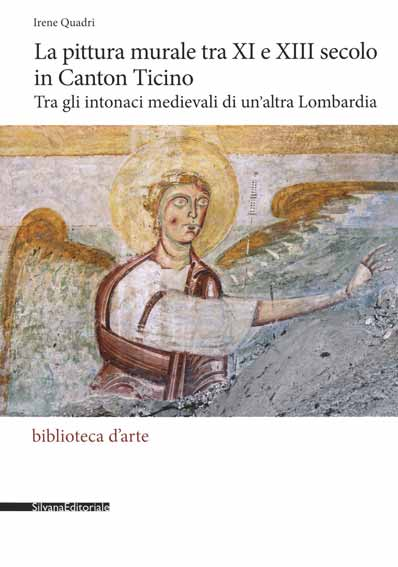 La pittura murale tra XI e XIII secolo in Canton Ticino. Tra gli intonaci medievali di un'altra Lombardia