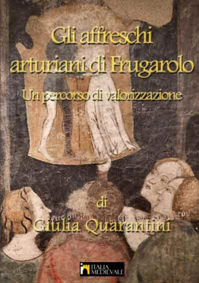 Gli affreschi arturiani di Frugarolo, un percorso di valorizzazione