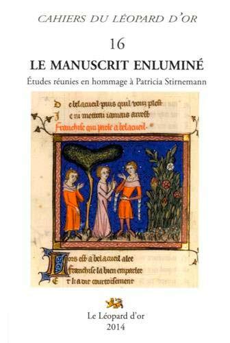 Le manuscrit enluminé: Etudes réunies en hommage à Patricia Stirnemann