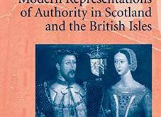 Medieval and Early Modern Representations of Authority in Scotland and the British Isles