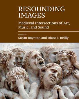 Resounding Images. Medieval Intersections of Art, Music, and Sound