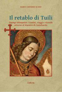 Reseña: Il retablo di Tuili. Depingi Solempniter. Uomini, viaggi e vicende attorno al Maestro di Castelsardo