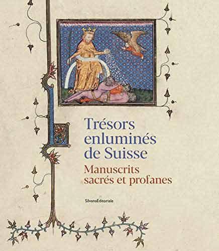Trésors enluminés de Suisse. Manuscrits sacrés et profanes
