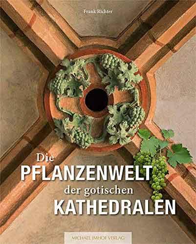 Die Pflanzenwelt der gotischen Kathedralen