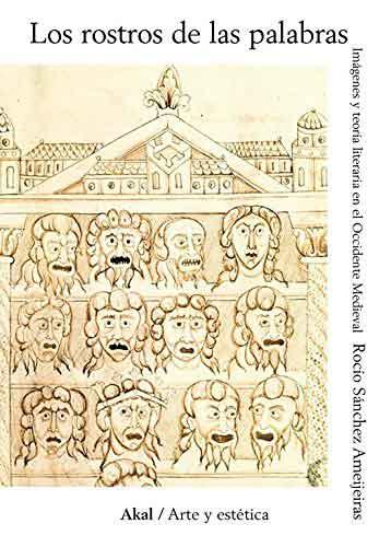 Los rostros de las palabras: Imágenes y teoría literaria en el Occidente medieval