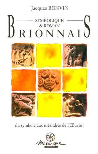Brionnais Symbolique & Roman. Du symbole aux méandres de l'Oeuvre