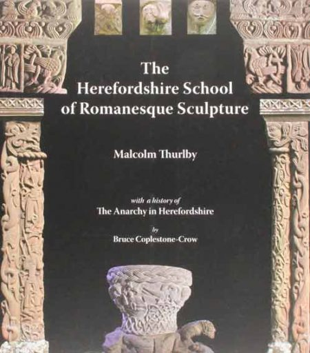 The Herefordshire School of Romanesque Sculpture