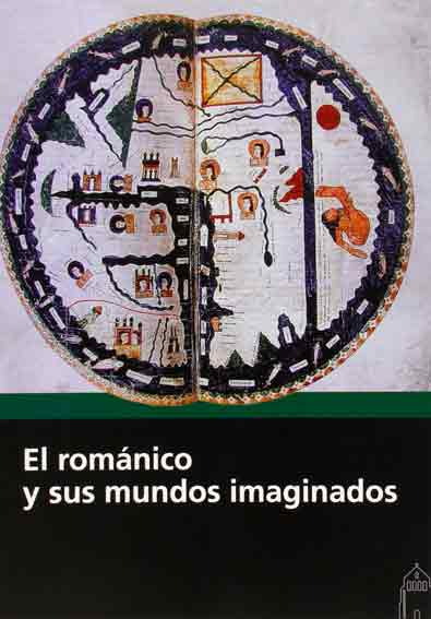 El románico y sus mundos imaginados