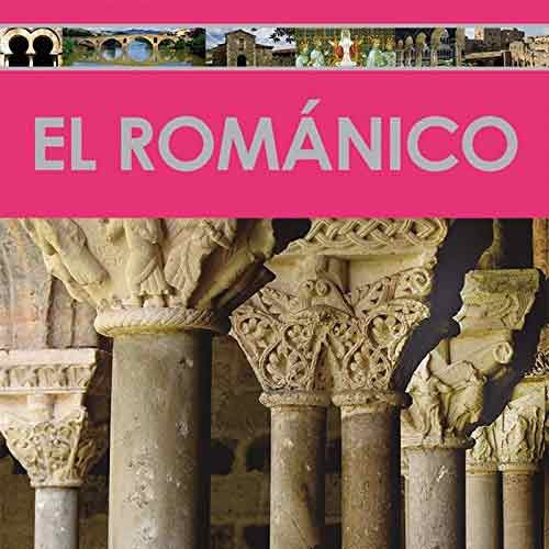 El románico (Enciclopedia del Arte)