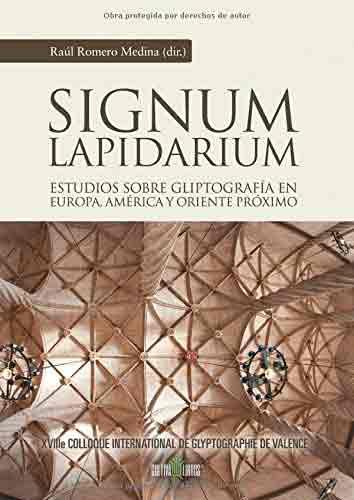 Signum Lapidarium. Estudios sobre Gliptografía en Europa y Oriente Próximo