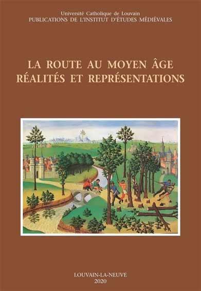 La route au Moyen Âge: Réalités et représentations