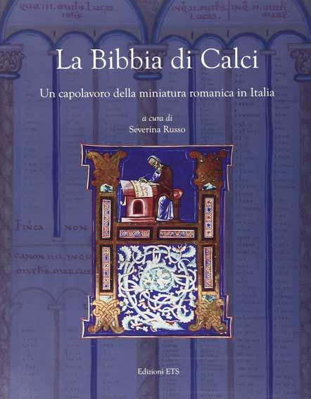 La Bibbia di Calci. Un Capolavoro delle Miniatura Romanica in Italia