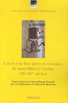 L'écrit et le livre peint en Lorraine, de Saint-Mihiel à Verdun (IXe-XVe siècles)