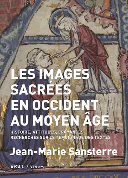 Les images sacrées en occident au Moyen Âge: Histoire, attitudes, croyances. Recherches sur le temoignage des textes