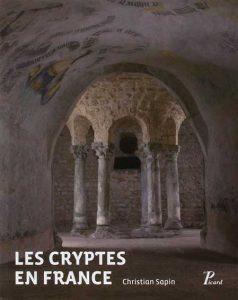 Les cryptes en France: Pour une approche archéologique, IV-XII siècle