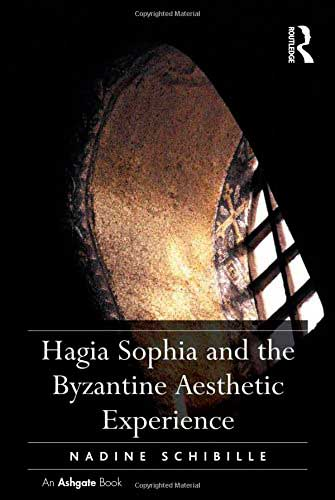Hagia Sophia and the Bysantine Aesthetic Experience