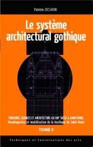 Système architectural gothique. Théologie sciences et architecture au XIIIe siècle à Saint-Denis