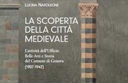 La Scoperta delle Citta' Medievale. L'Attività dell'Ufficio Belle Arti e Storia del Comune di Genova (1907-1949)