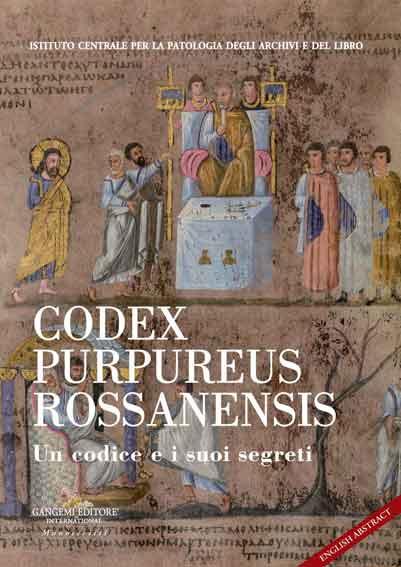 Codex Purpureus Rossanensis. Un codice e i suoi segreti