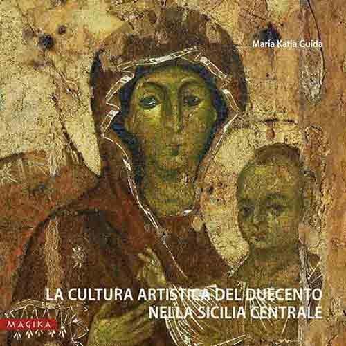 La cultura artistica del Duecento nella Sicilia centrale