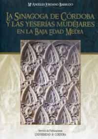 Reseña: La Sinagoga de Córdoba y las yeserías mudéjares en la Baja Edad Media