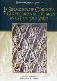 La Sinagoga de Córdoba y las yeserías mudéjares en la Baja Edad Media