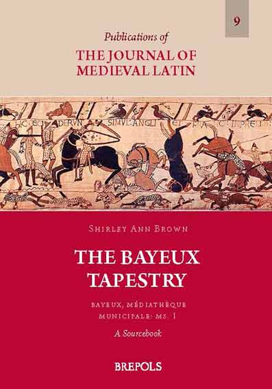 The Bayeux Tapestry: Bayeux, Mediatheque Municipale: Ms. 1 - a Sourcebook