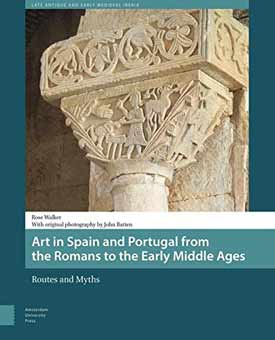 Art in Spain and Portugal from the Romans to the Early Middle Ages: Routes and Myths