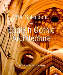 The Splendour of English Gothic Architecture