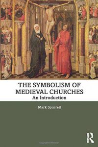 The Symbolism of Medieval Churches: An Introduction