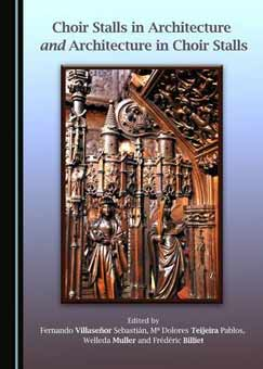 Choir Stalls in Architecture and Architecture in Choir Stalls