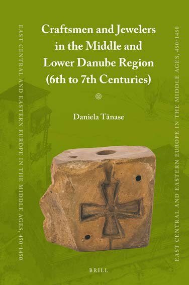 Craftsmen and Jewelers in the Middle and Lower Danube Region 6th to 7th Centuries