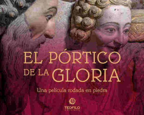 El Pórtico de la Gloria. Una película rodada en piedra