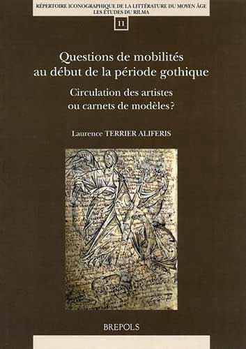 Questions de mobilités au début de la période gothique: Circulation des artistes ou carnets de modèles?