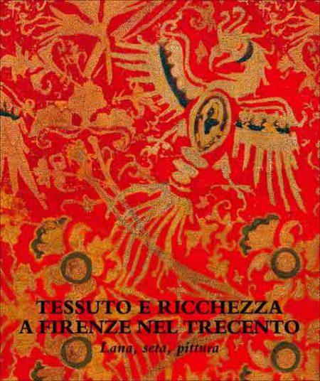 Tessuto e ricchezza a Firenze nel Trecento