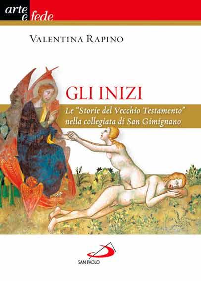 """Gli inizi. Le """"Storie del Vecchio Testamento"""" nella collegiata di San Gimignano"""