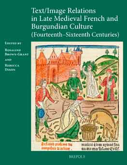 Text/Image Relations in Late Medieval French and Burgundian Culture (14th c. - 16th c.)