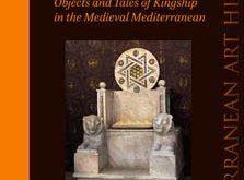 The Wandering Throne of Solomon: Objects and Tales of Kingship in the Medieval Mediterranean