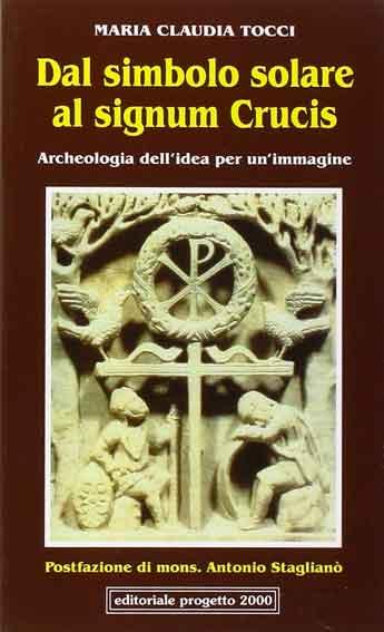 Dal simbolo solare al signum crucis. Archeologia dell'idea per un'immagine