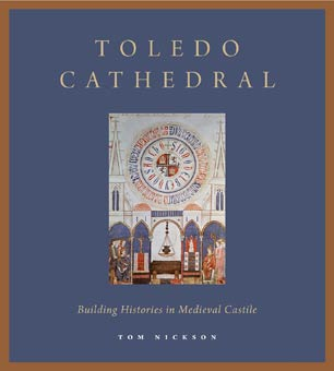 Toledo Cathedral. Building Histories in Medieval Castile
