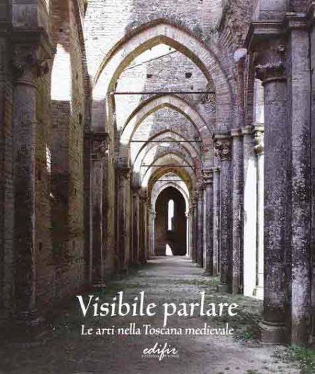 Visibile parlare. Le arti nella Toscana medievale