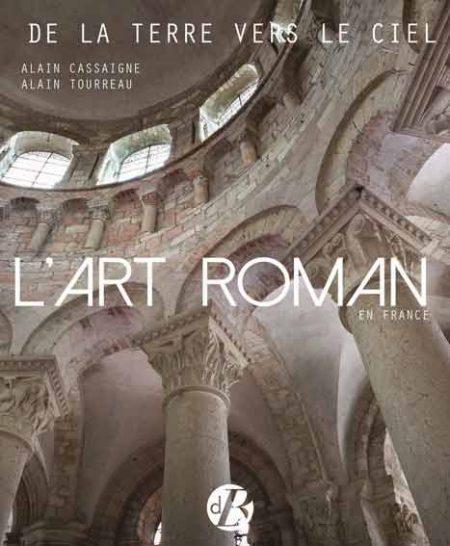 L'art roman en France: de la terre vers le ciel